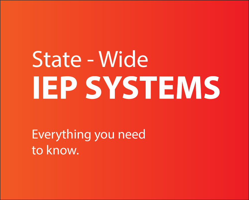 Statewide IEP Systems. What you need to know…